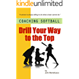 Coaching Softball: Drill Your Way to the Top