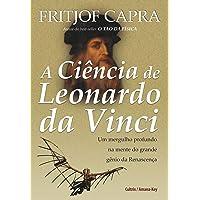 A Ciência de Leonardo da Vinci: Um Mergulho Profundo na Mente do Grande Gênio da Renascença