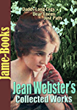 Jean Webster's Collected Works: Daddy-Long-Legs, Dear Enemy, Just Patty, Jerry, and More! (7 Works) (English Edition)
