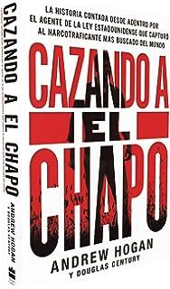 Cazando a El Chapo: La historia contada desde adentro por el agente de la ley