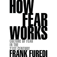 How Fear Works: Culture of Fear in the Twenty-First Century (English Edition)