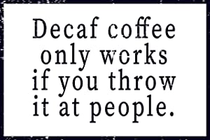 """Toothsome Studios Decaf Coffee Only Works If You Throw It at People 12"""" x 8"""" Funny Tin Novelty Sign Vintage Cafe Home Coffee Bar Decor"""