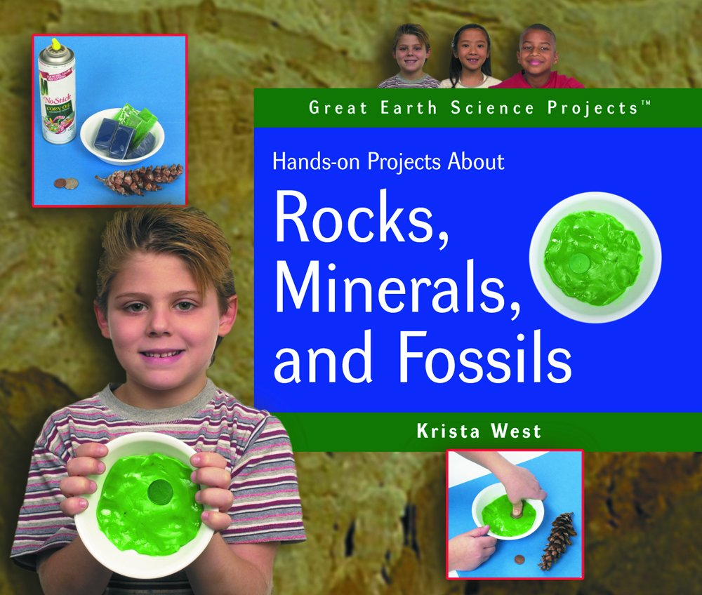 Hands-on Projects About Rocks, Minerals, and Fossils (Great Earth Science Projects)