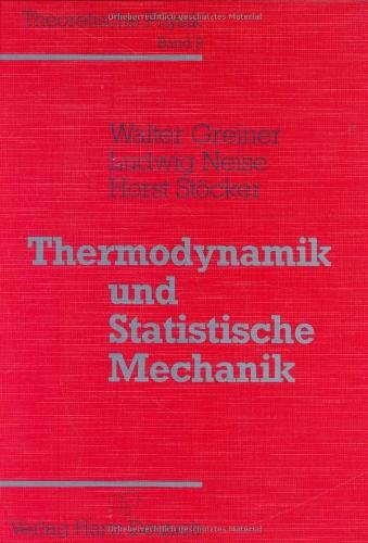 Theoretische Physik. Ein Lehr- und Übungstext für Anfangssemester (Band 1-4) und Fortgeschrittene (ab Band 5 und Ergänzungsbände): Theoretische Bd.9, Thermodynamik und Statistische Mechanik
