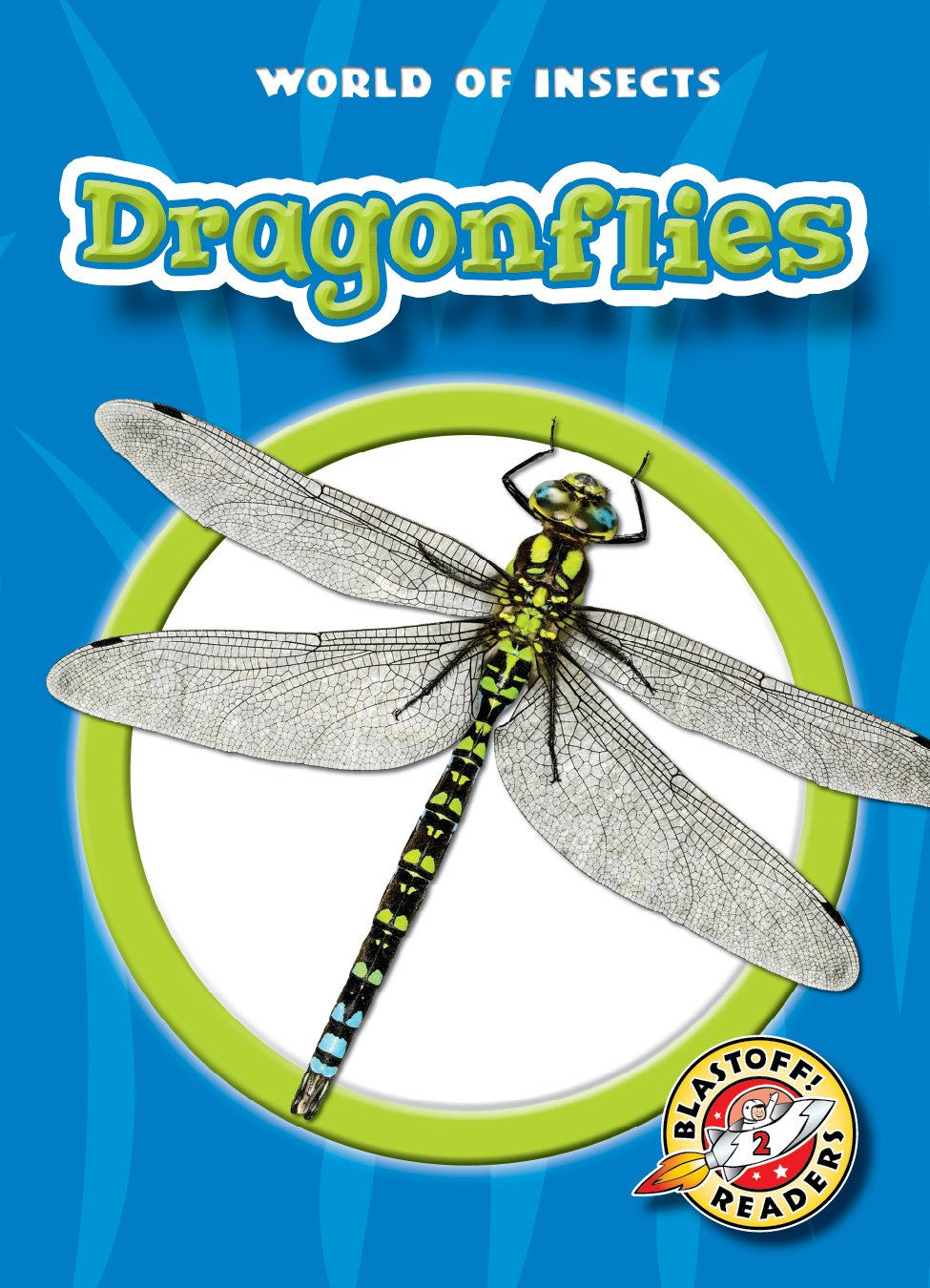 Download Dragonflies (Paperback) (Blastoff Readers: World of Insects)) (World of Insects: Blastoff Readers, Level 2) ebook