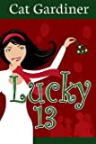 Lucky 13: Matchmaking & Misunderstandings