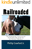 Railroaded: The Homophobic Prosecution of Brandon Woodruff for His Parents' Murders