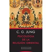Psicología de la religión oriental (Pliegos de Oriente)