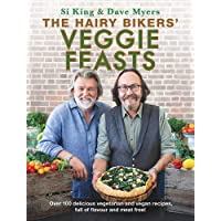 The Hairy Bikers' Veggie Feasts: Over 100 delicious vegetarian and vegan recipes, full of flavour and meat free!