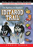 The Mystery on the Iditarod Trail (8) (Real Kids Real Places)
