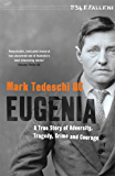 Eugenia: A True Story of Adversity, Tragedy, Crime and Courage
