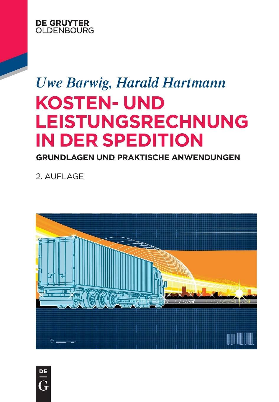 kosten-und-leistungsrechnung-in-der-spedition-grundlagen-und-praktische-anwendungen-de-gruyter-studium
