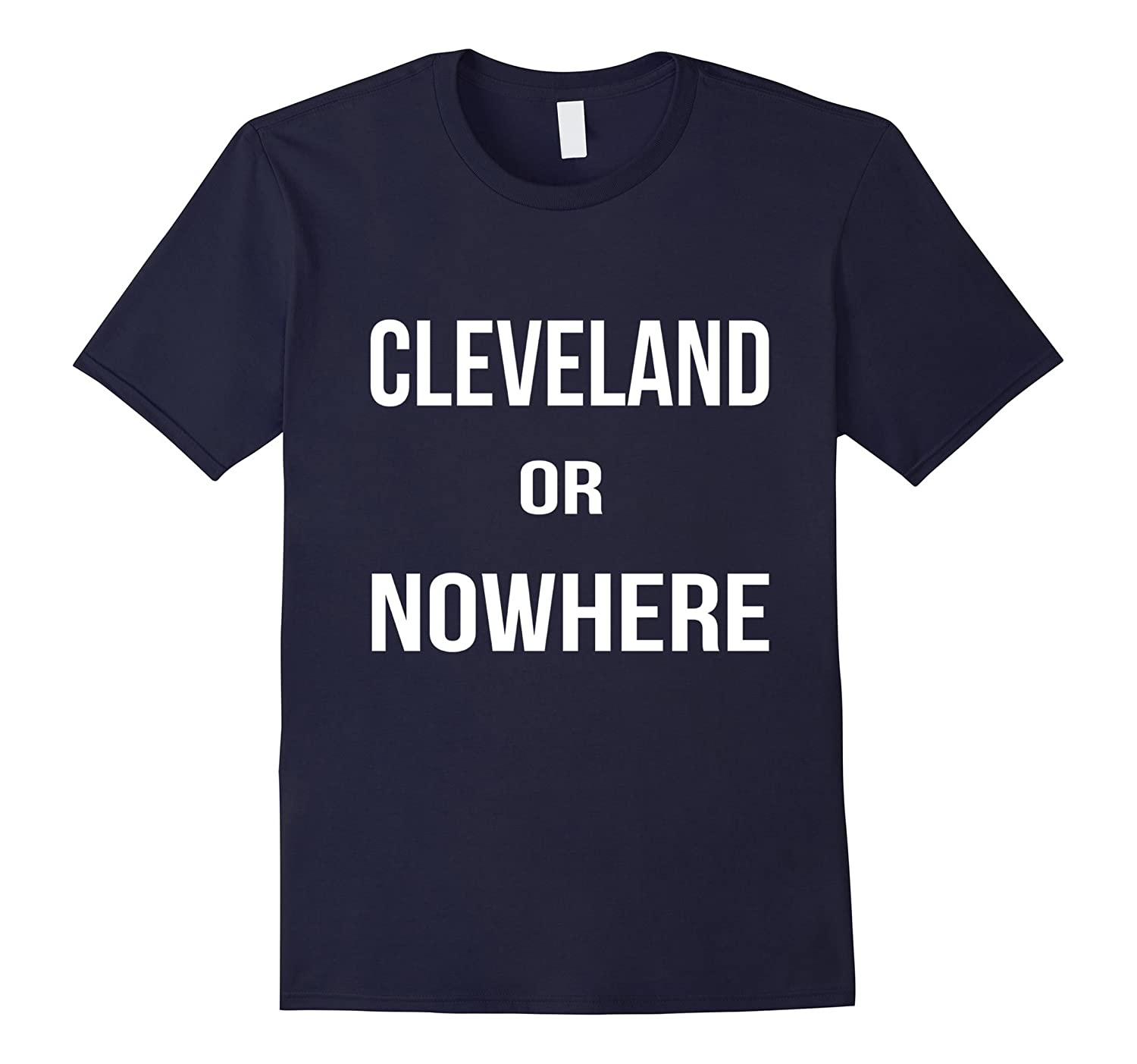 Cleveland or Nowhere T shirt Cleveland Pride-Art