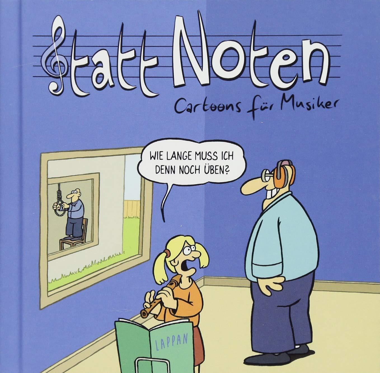 Statt Noten!: Cartoons für Musiker Gebundenes Buch – 28. Februar 2018 Michael Holtschulte Martin Perscheid Diverse Lappan