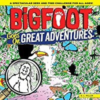 BigFoot Goes on Great Adventures: A Spectacular Seek and Find Challenge for All Ages!