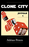 Clone City (Joypolis Book 1)