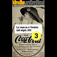 Historia del diseño gráfico: La marca en el siglo XIX: Coca-Cola, Kellogs, Levi's...