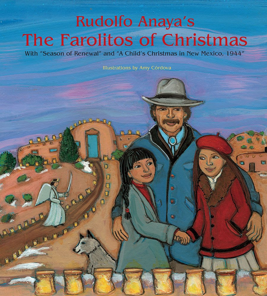 "Rudolfo Anaya's The Farolitos of Christmas:  With ""Season of Renewal"" and ""A Child's Christmas in New Mexico, 1944"" pdf"