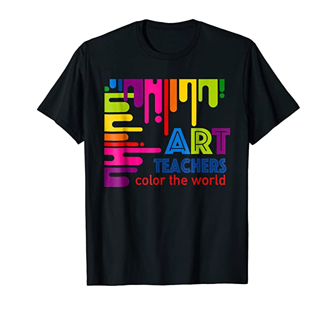 Shirt For Art Teachers Color The World Colorful Graphics