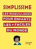 Simplissime - Les maquillages pour enfants les + faciles du monde