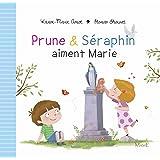 Prune et Séraphin aiment Marie