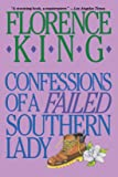 Confessions of a Failed Southern Lady: A Memoir