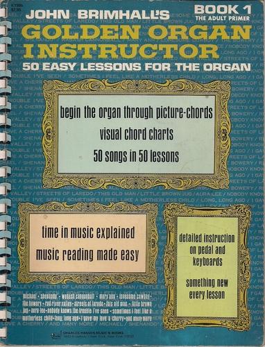 John Brimhalls Golden Organ Instructor Book 1 The Adult Primer