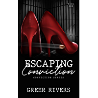 Escaping Conviction : A Second Chance Romantic Suspense (Conviction Series Book One)