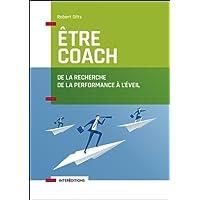 Être Coach: de la Recherche de la Performance À l'Éveil (n.prés.)