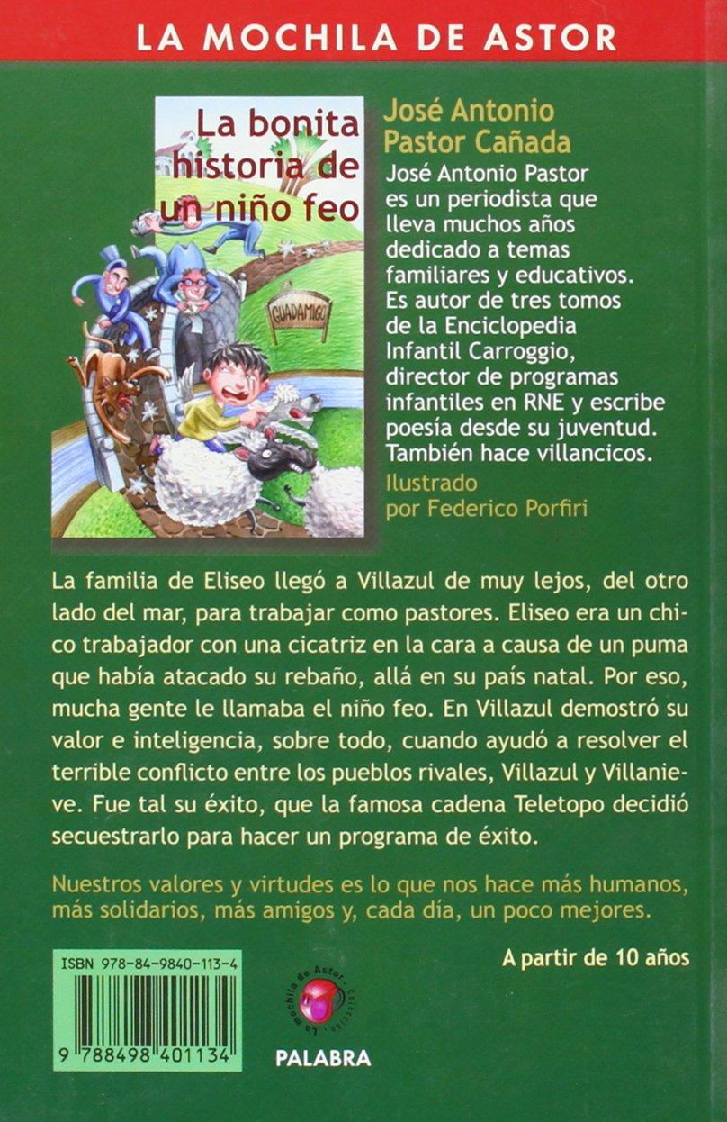 La bonita historia de un niño feo: José A. Pastor Cañada: 9788498401134: Amazon.com: Books