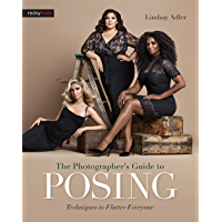 The Photographer's Guide to Posing: Techniques to Flatter Everyone book cover