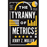 The Tyranny of Metrics (English Edition)