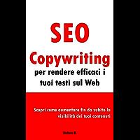 SEO Copywriting per rendere efficaci i tuoi testi sul Web: Scopri come aumentare fin da subito la visibilità dei tuoi contenuti