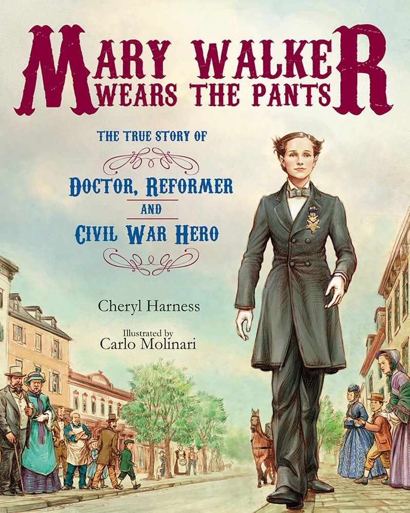 Download Mary Walker Wears the Pants: The True Story of the Doctor, Reformer, and Civil War Hero pdf