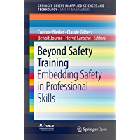 Beyond Safety Training: Embedding Safety in Professional Skills (SpringerBriefs in Applied Sciences and Technology) (English Edition)