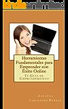 Herramientas Fundamentales para Emprender con Éxito Online