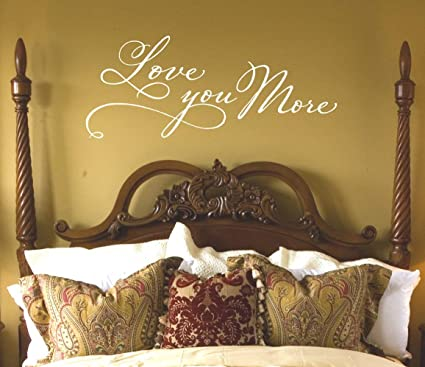 Amazon.com: Master Bedroom Wall Decor - Love You More Wall Decal ...