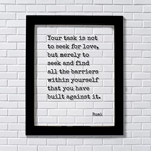 Amazon Com Rumi Quote Your Task Is Not To Seek For Love But