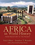 Africa in World History, Gilbert, Erik T. and Reynolds, Jonathan T., 0205886019