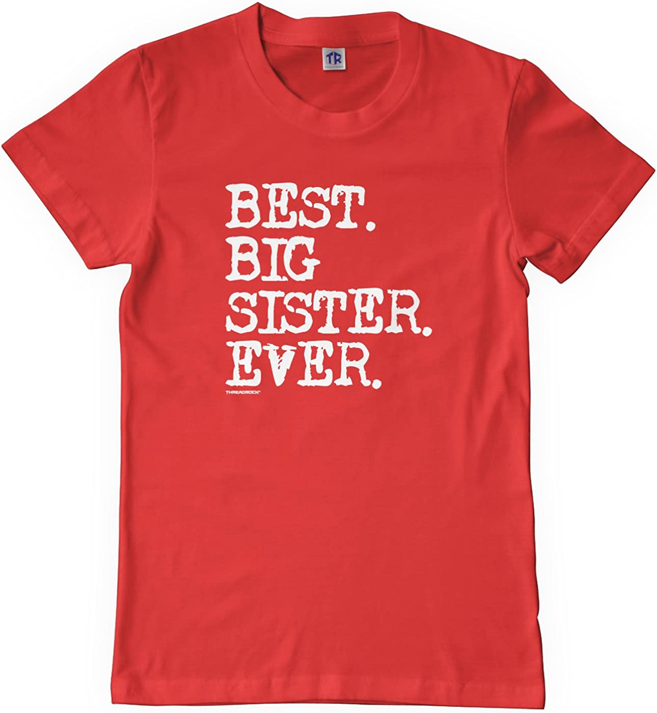 Threadrock Big Girls Best Big Sister Ever Youth T-Shirt