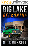 Big Lake Reckoning