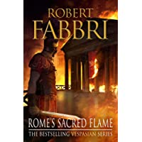 Rome's Sacred Flame: The new Roman epic from the bestselling author of Arminius (Vespasian)