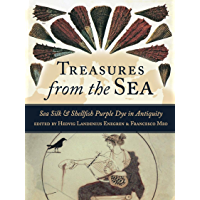 Treasures from the Sea: Purple Dye and Sea Silk (Ancient textiles Book 30) (English Edition)