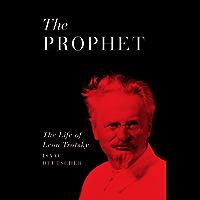The Prophet: A Life of Leon Trotsky