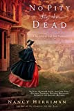 No Pity For the Dead: A Mystery of Old San Francisco