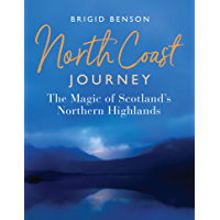North Coast Journey: The Magic of Scotland's Northern Highlands - As seen on Jeremy Clarkson's 'Grand Tour'