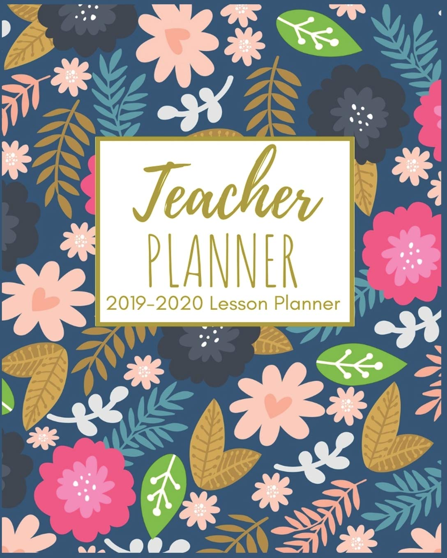 Teacher Planner: Beautiful Colorful Florals 2019-2020 ...