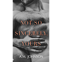 Not So Sincerely, Yours (For Him Book 2) (English Edition)