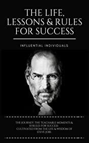Steve Jobs: The Life, Lessons & Rules for Success