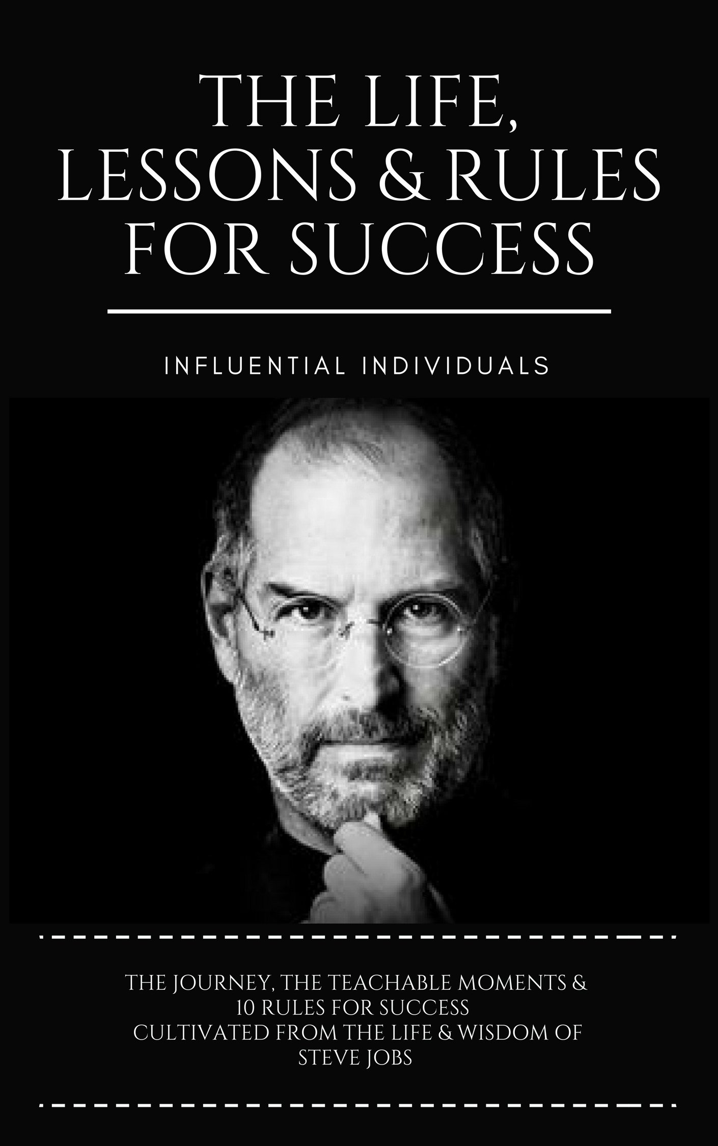 Steve Jobs  The Life Lessons And Rules For Success  English Edition